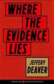 Where the Evidence Lies, Jeffery Deaver