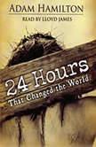 24 Hours That Changed the World, Adam Hamilton