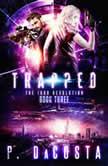 Trapped 1000 Revolution, #3, Pippa DaCosta