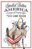 Spoiled Rotten America, Larry Miller