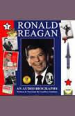 Ronald Reagan; An Audio Biography #1, Geoffrey Giuliano