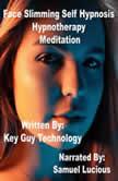 Face Slimming Self Hypnosis Hypnotherapy Meditation, Key Guy Technology