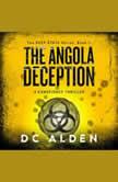 THE ANGOLA DECEPTION A Global Conspiracy Thriller, DC Alden