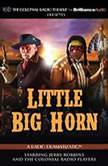 Little Big Horn A Radio Dramatization, Jerry Robbins