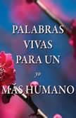 Palabras vivas para un yo mas humano, Fredo Velazquez
