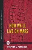 How We'll Live on Mars, Stephen Petranek