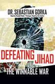 Defeating Jihad The Winnable War