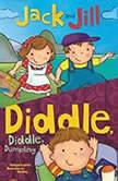 Jack and Jill; & Diddle, Diddle, Dumpling, Melissa Everett