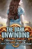 The Dark Unwinding, Sharon Cameron