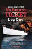 No Return Ticket- Leg One, Skip Rowland