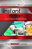 Instant Memory