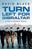 Turn Left for Gibraltar, David Black