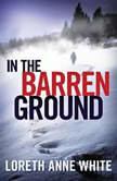 In the Barren Ground, Loreth Anne White