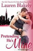Pretending He's Mine, Lauren Blakely