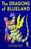 The Dragons of Blueland, Ruth Stiles Gannett