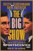 The Big Show Inside ESPN's Sportscenter, Keith Olbermann