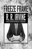 Freeze Frame, Robert R. Irvine