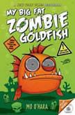 My Big Fat Zombie Goldfish, Mo O'Hara