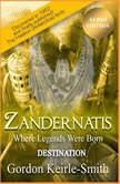 Zandernatis - Volume Two - Destination, Gordon Keirle-Smith