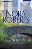 Convincing Alex, Nora Roberts