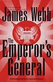 The Emperor's General, James Webb