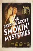 The Patrick Scott Smokin Mysteries, Patrick Fraley