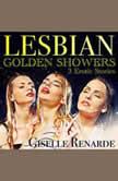 Lesbian Golden Showers 3 Erotic Stories, Giselle Renarde