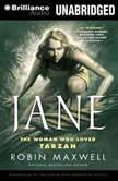 Jane The Woman Who Loved Tarzan, Robin Maxwell
