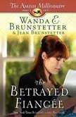 The Betrayed Fiancee, Wanda E Brunstetter
