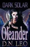 Dark Solar - Oleander: A Science Fiction Romance Fairy Tale, D.N. Leo
