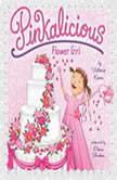 Pinkalicious: Flower Girl, Victoria Kann