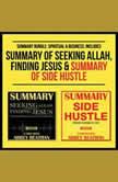 Summary Bundle: Spiritual & Business: Includes Summary of Seeking Allah, Finding Jesus & Summary of Side Hustle, Abbey Beathan